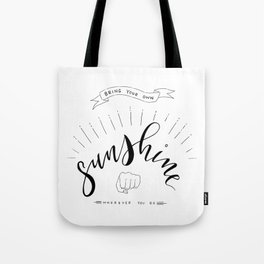 Bring Your Own Sunshine Wherever You Go Tote Bag
