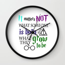 not is born grow to be harry potters Wall Clock