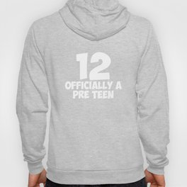 Officially a Pre Teen 12 Year Old Adolescent T-Shirt Hoody