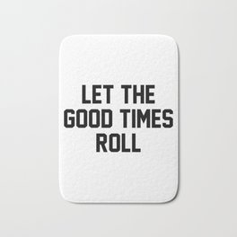 Let The Good Times Roll Bath Mat