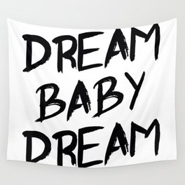 Dream Baby Dream Wall Tapestry