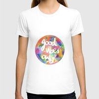 good vibes only T-shirts featuring Good Vibes Only by Mariam Tronchoni