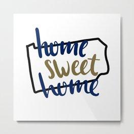 Home Sweet Home Pennsylvania Metal Print