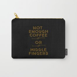 Coffee Middle Fingers Carry-All Pouch