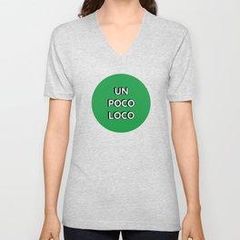 UN POCO LOCO (Green) Unisex V-Neck
