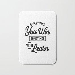 Entrepreneur Gift - Sometimes You Win Sometimes You Learn Bath Mat