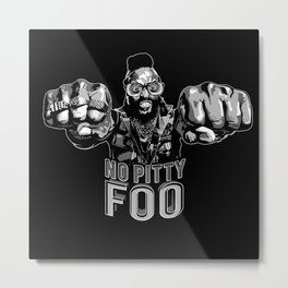 No Pitty Metal Print