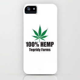 100% Hemp From Tegridy Farms iPhone Case
