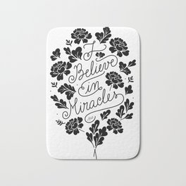 I Believe in Miracles Bath Mat