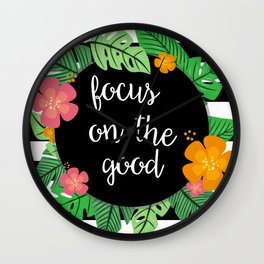 Focus on the good Wall Clock