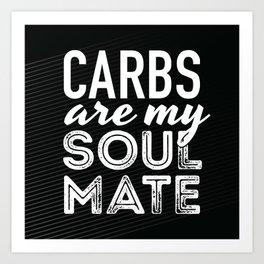 Carbs are my Soul Mate Art Print