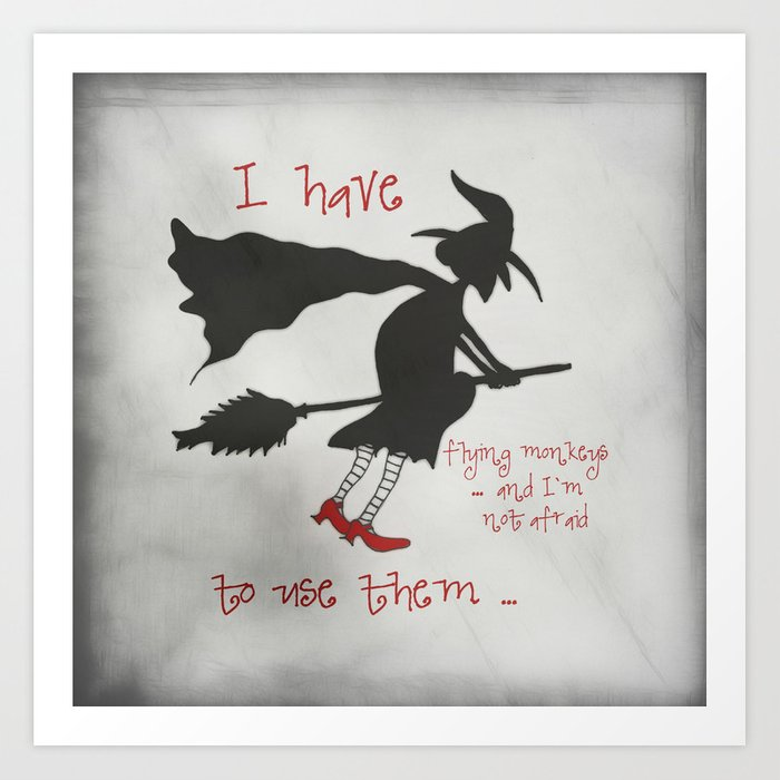 And I`m Not Afraid To Use Them Art Print