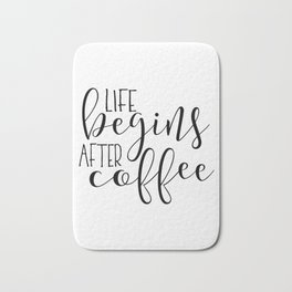 Life Begins After Coffee,Funny Posters,Quote Prints,Coffee Sign,But Firs Coffee,Coffee Table,Good Mo Bath Mat