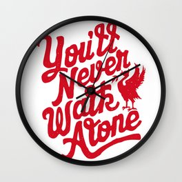 You'll Never Walk Alone - Red on White Wall Clock