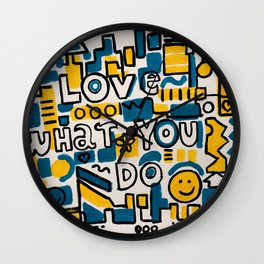 LOVE WHAT YOU DO - ORIGINAL ART PAINTING Poster Wall Clock