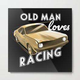 Old Man loves Drag Racing Metal Print
