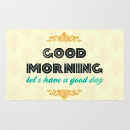 Good Morning, let's have a good day - Motivational print Rug