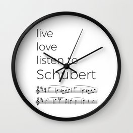 Live, love, listen to Schubert Wall Clock