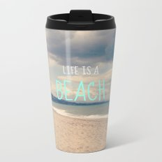 LIFE IS A BEACH Metal Travel Mug