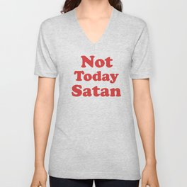 Not Today Satan, Funny, Quote Unisex V-Neck