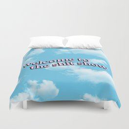 Welcome to the Shit Show Duvet Cover