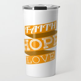 """Give the best gift ever to your family and friends with this """"Faith Hope Love' tee design Travel Mug"""