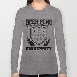 Beer Pong University Drinking Game Mug Gift Long Sleeve T-shirt