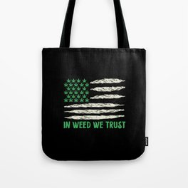 In Weed We Trust | Ganja Cannabis 420 Gifts Tote Bag
