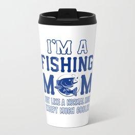 I'm a fishing mom Travel Mug