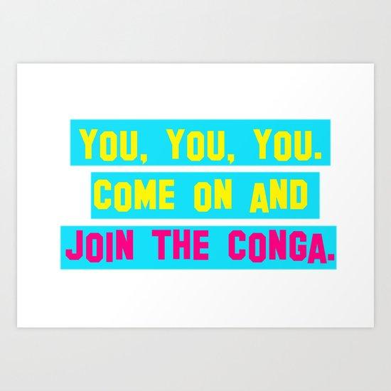Everybody Conga!  Art Print