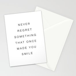 Never regret something that once made you smile Stationery Cards