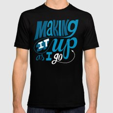 Making It Up As I Go Mens Fitted Tee X-LARGE Black