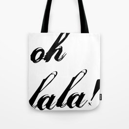 oh lala Tote Bag