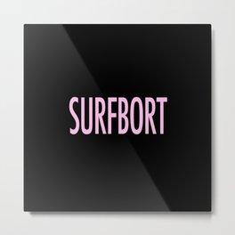 Surfbort Metal Print