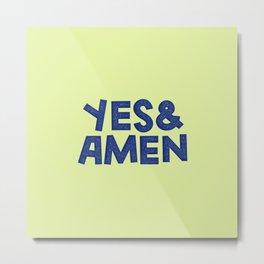 Yes & Amen Metal Print