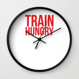 Train Hungry Taste Victory Cheat Day Workout T-Shirt Wall Clock