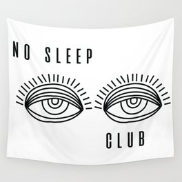 No sleep Club Wall Tapestry