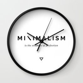 Minimalism is Perfection Wall Clock