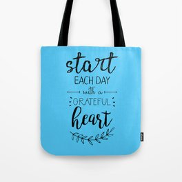 start each day with a grateful heart Tote Bag
