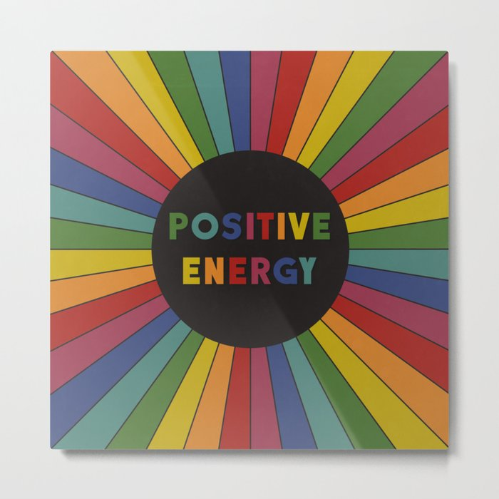 Positive Energy Metal Print