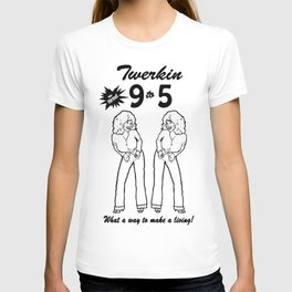 Twerkin T-shirt