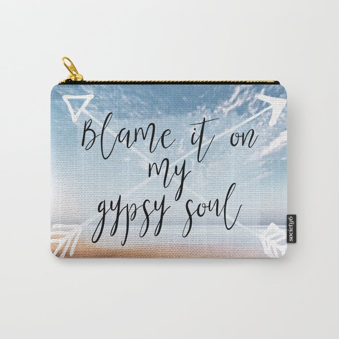 d15772db8e71 Blame it on my Gypsy Soul - Boho Wanderlust Quote Carry-All Pouch by  natashalh