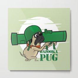 Bazooka Pug Metal Print