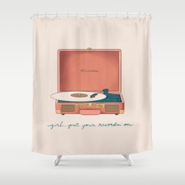 Girl, Put Your Records On Shower Curtain