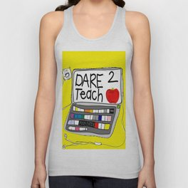 Dare 2 Teach Unisex Tank Top