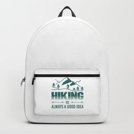 Hiking Is Always A Good Idea gr Backpack
