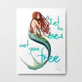 Mermaid: Let the sea set you free Metal Print