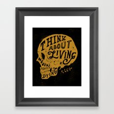 Think About Living Framed Art Print