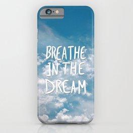 Breathe in the Dream... iPhone Case