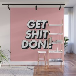 Get Shit Done black and white typography pink black and white motivational typography wall decor Wall Mural